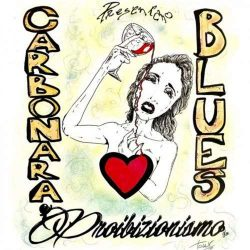 I Carbonara Blues - Proibizionismo 2 - fanzine