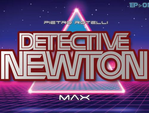 Max (Un'avventura del Detective Newton EP. 08) 4 - fanzine