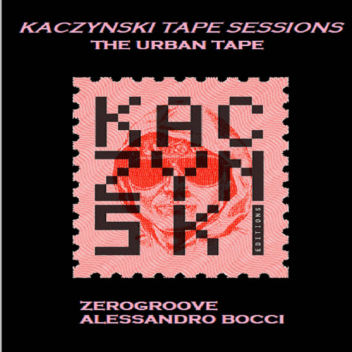 KACZYNSKI TAPE SESSIONS -THE URBAN TAPE 1 - fanzine