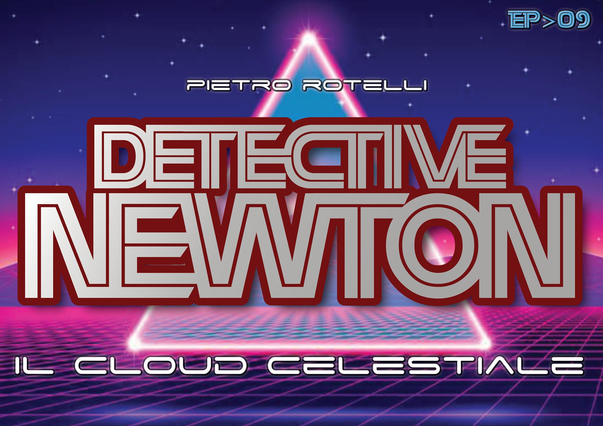 Il Cloud celestiale (Un avventura del Detective Newton EP. 09) 1 - fanzine
