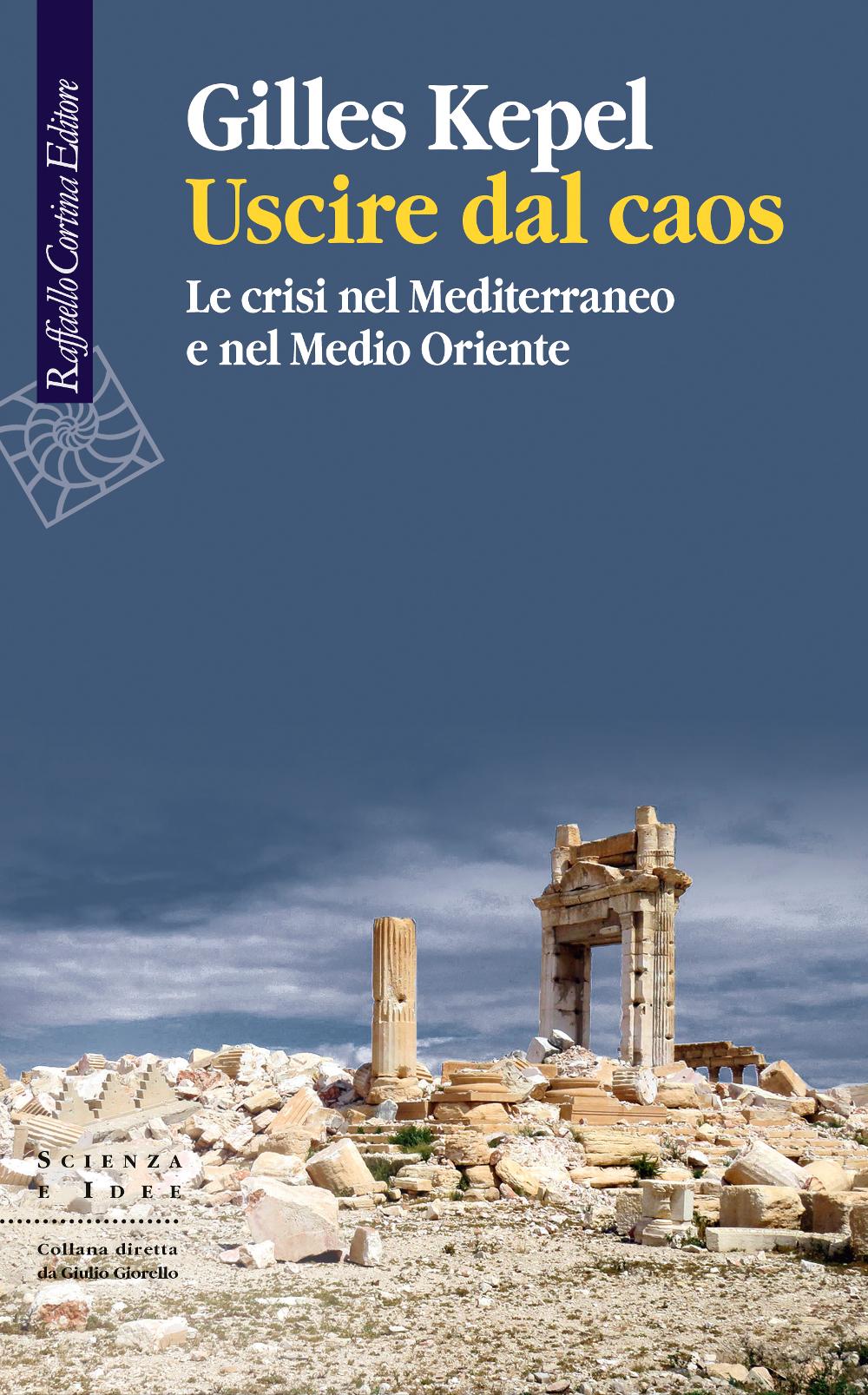 Uscire dal caos di Gilles Kepel (Raffaello Cortina, 2019) 8 - fanzine