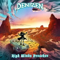 DENIZEN HIGH WINDS PREACHER