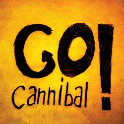 Go! Cannibal Go!