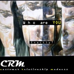 CRM (Customer Relationship Madness) - WHO ARE YOU EXACTLY? 3 - fanzine