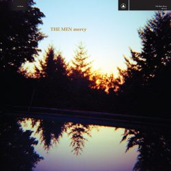 The Men – Mercy (Sacred Bones, 2020)