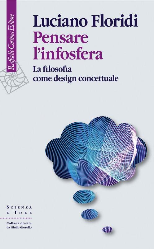Pensare l'infosfera di Luciano Floridi (Raffaello Cortina, 2020) 2 - fanzine
