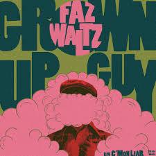 Faz Waltz Grown Up Guy