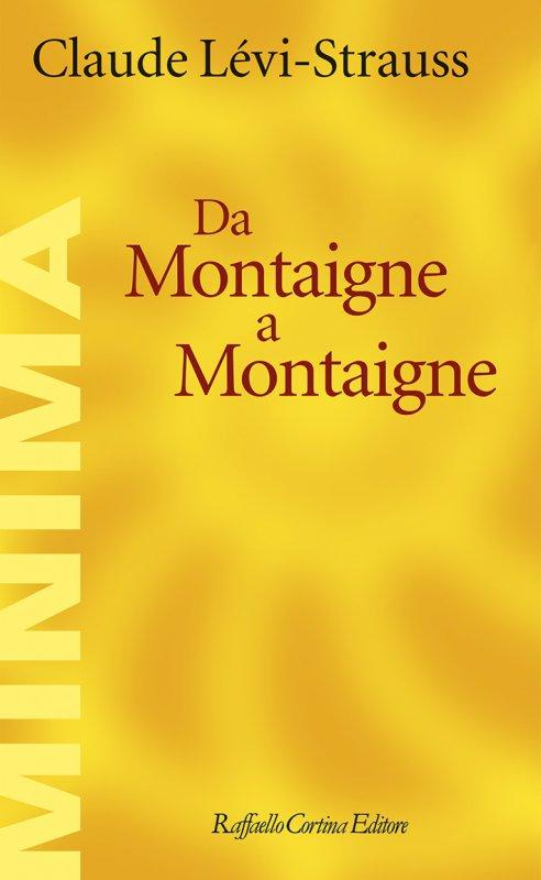 Claude Lévi-Strauss, Da Montaigne a Montaigne (Cortina, 2020) 11 - fanzine