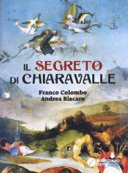 Amdrea Biscaro & Franco Colombo - Il Segreto di Chiaravalle