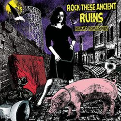 AA. VV. - Rock These Ancient Ruins - Mamma Roma's Kids