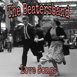 The Beatersband Love Songs