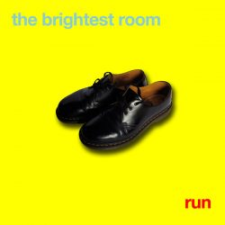 THE BRIGHTEST ROOM – Run