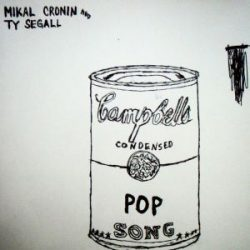 """Ty Segall & Mikal Cronin - Pop Song 7"""""""
