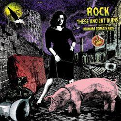 Roma caput (punk) mundi - Rock these ancient ruins – Mamma Roma's kids 2 - fanzine