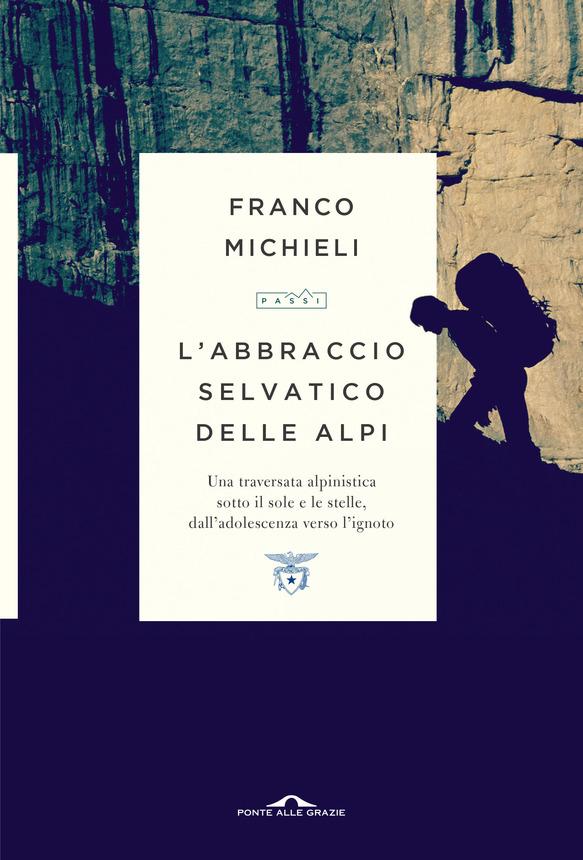 L'Abbraccio Selvatico Delle Alpi di Franco Michieli 1 - fanzine
