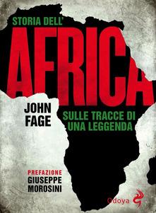 Storia dell'Africa. Sulle tracce di una leggenda John Fage