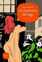 La Memoria Del Lago di Rosa Teruzzi