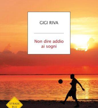 Non Dire Addio Ai Sogni Di Gigi Riva
