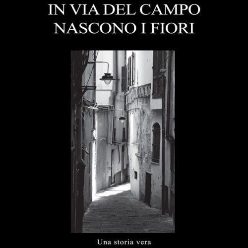IN VIA DEL CAMPO NASCONO I FIORI ROSSELLA BIANCHI