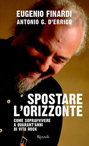 Spostare l'orizzonte di Eugenio Finardi e Antonio G. D'Errico