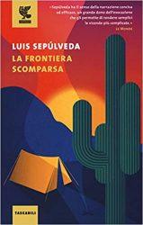 La frontiera scomparsa di Luis Sepulveda