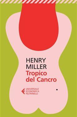 """""""Tropico del Cancro"""" di Henry Miller"""