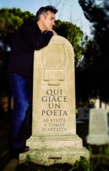 Qui  giace un poeta 60 visite a tombe d'artista 4 - fanzine