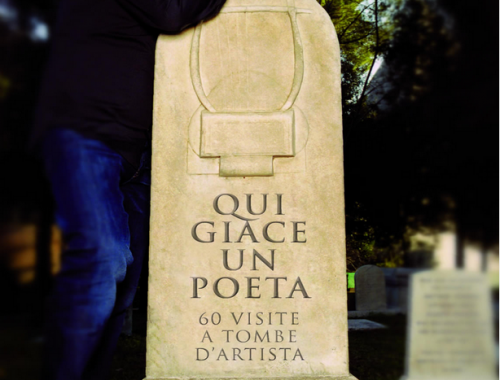 Qui  giace un poeta 60 visite a tombe d'artista 1 - fanzine