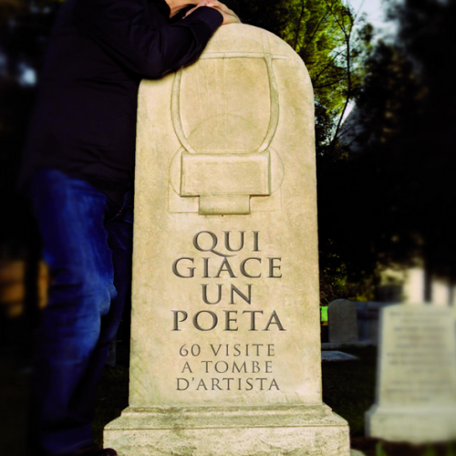 Qui giace un poeta 60 visite a tombe d'artista 7 - fanzine