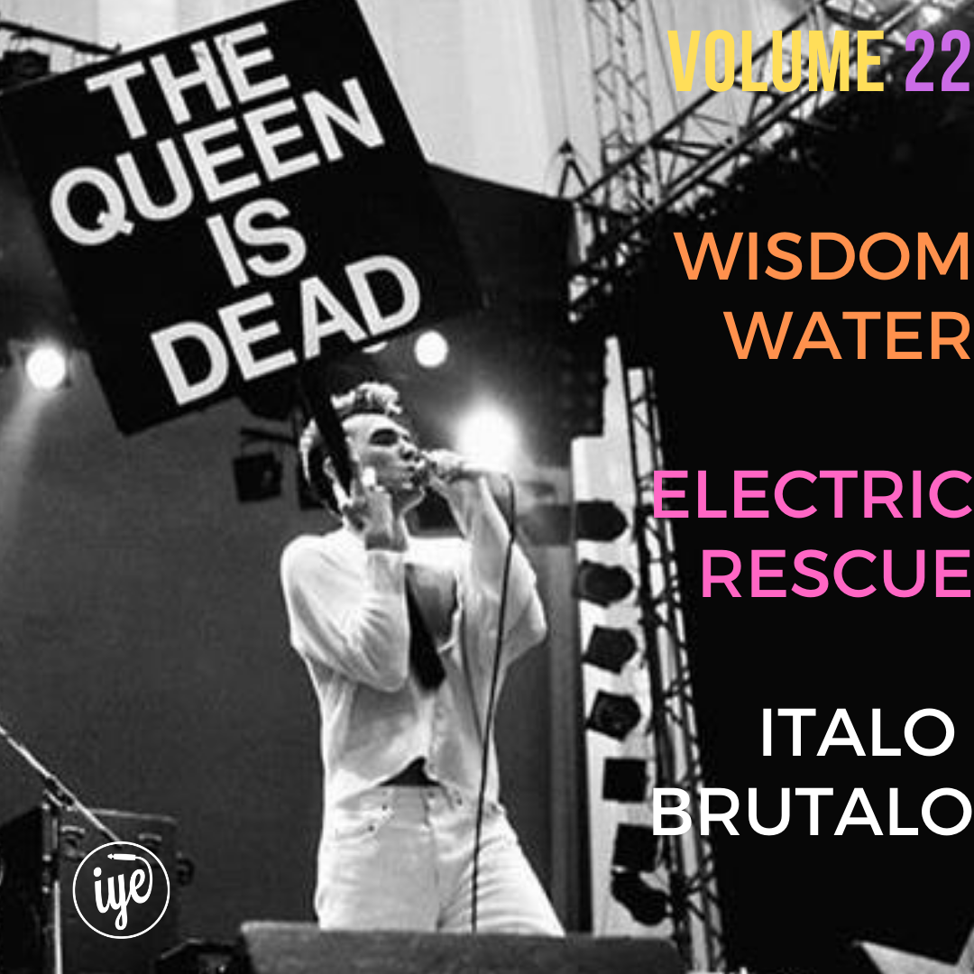 THE QUEEN IS DEAD VOLUME 22 - WISDOM WATER ELECTRIC RESCUE ITALO BRUTALO 1 - fanzine