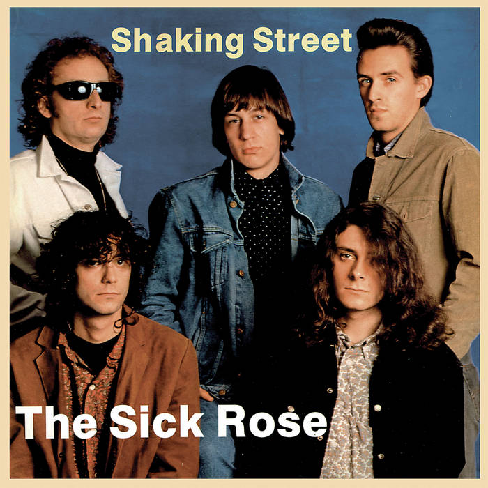 The Sick Rose - Shaking Street