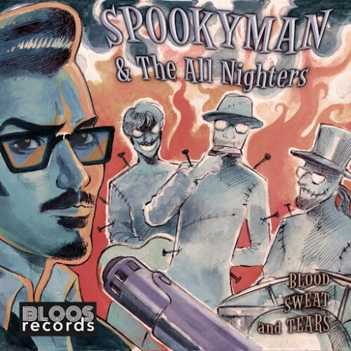 Spookyman the All Nighters - Blood Sweat and Tears