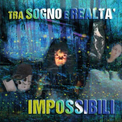 Impossibili - Tra sogno e realtà