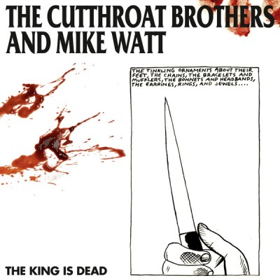 CUTTHROAT BROTHERS AND MIKE WATT – THE KING IS DEAD 2 - fanzine