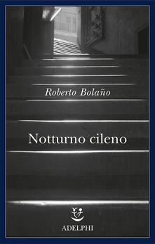 Notturno cileno di Roberto Bolano