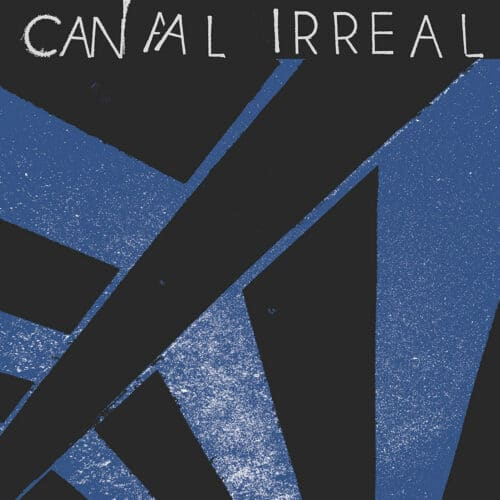 """Canal Irreal """"Canal Irreal"""" 12"""" Beach Impediment Records 1 - fanzine"""