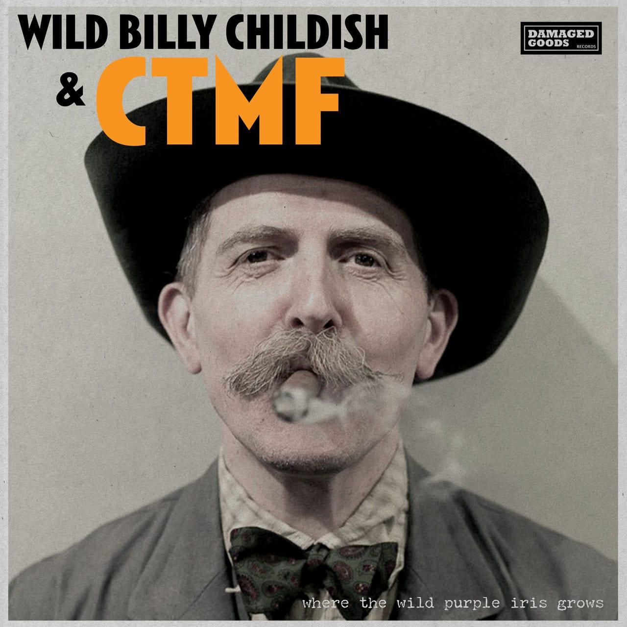 WILD BILLY CHILDISH & CTMF WHERE THE WILD PURPLE IRIS GROWS