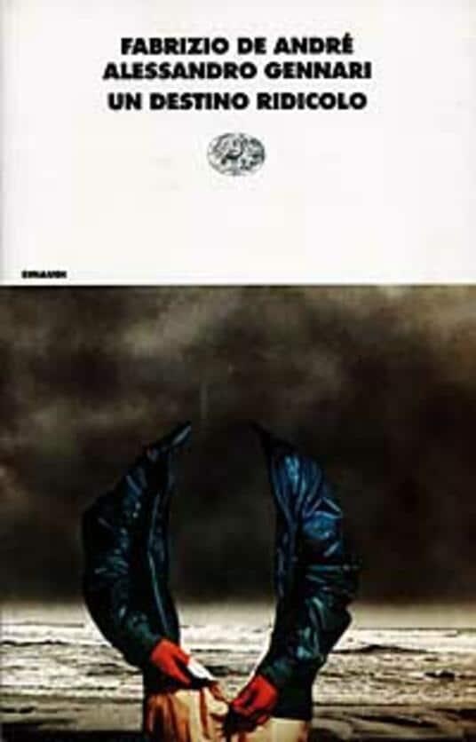 """""""Un destino ridicolo"""" di Fabrizio De André e Federico Gennari"""