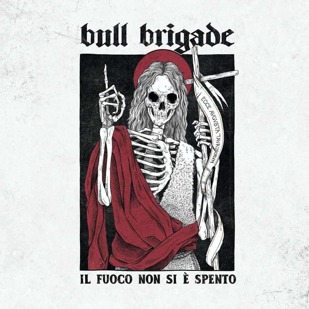 Bull Brigade - Il Fuoco Non Si è Spento