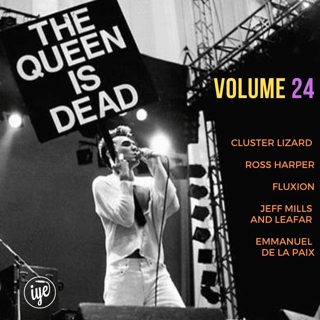THE QUEEN IS DEAD VOLUME 23 - Cluster Lizard Ross Harper Fluxion Jeff Mills And Rafael Leafar Emmanuel De La Paix 2 - fanzine