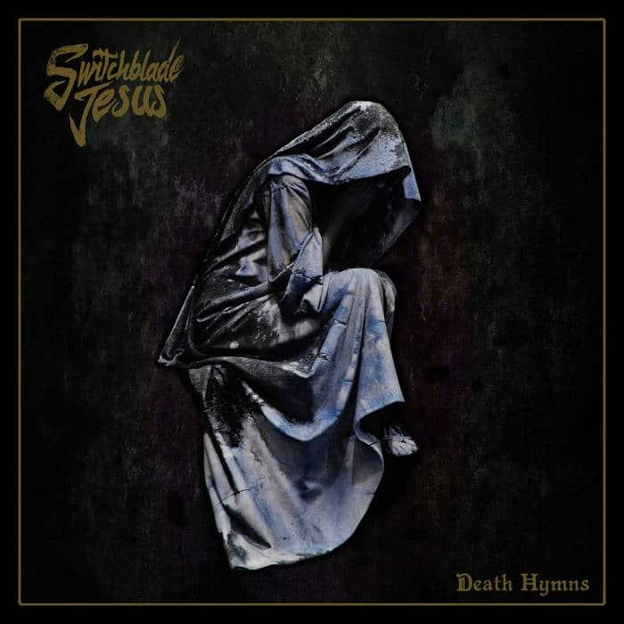 Switchblade Jesus - Death Hymns