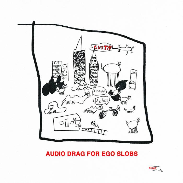 GUSTAF – AUDIO DRAG FOR EGO SLOBS